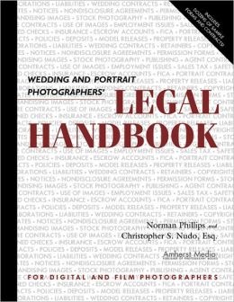 Wedding and Portrait Photographers' Legal Handbook