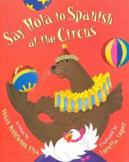 Say Hola to Spanish at the Circus