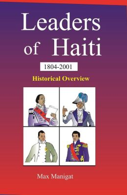 Leaders of Haiti, 1804-2001: Historical Overview