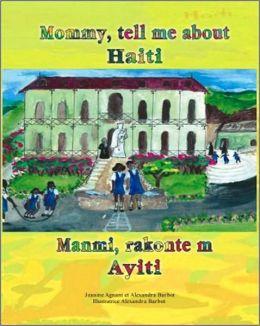Mommy, Tell Me about Haiti: Manmi, Rakonte m Ayiti