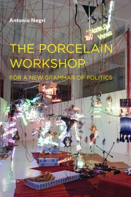 The Porcelain Workshop: For a New Grammar of Politics