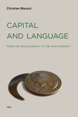 Capital and Language: From the New Economy to the War Economy