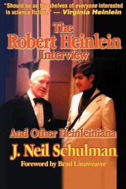 Robert Heinlein Interview: And Other Heinleiniana