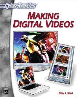 Making Digital Videos (Cyberrookies Series)