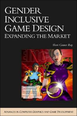 Gender Inclusive Game Design: Expanding The Market