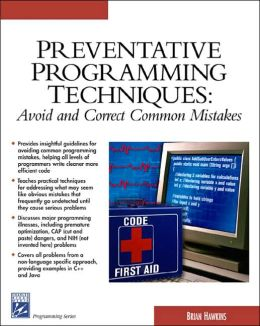 Preventative Programming Techniques: Avoid and Correct Common Mistakes