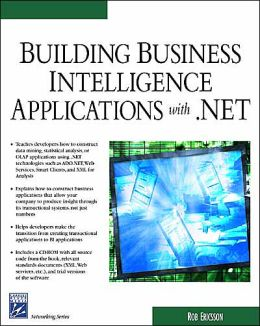 Building Business Intelligence Applications with .Net (Charles River Media Programming Series)