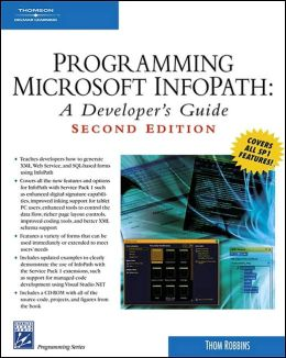 Programming Microsoft Infopath: A Developer's Guide ( Charles River Media Programming Series)