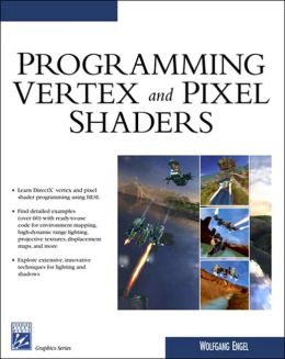 Programming Vertex and Pixel Shaders