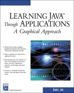 Learning Java Through Applications: A Graphical Approach