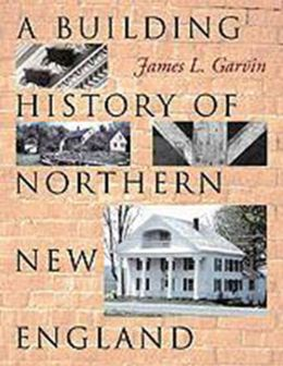 A Building History of Northern New England