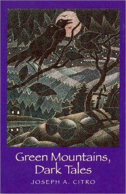 Green Mountains, Dark Tales