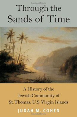Through the Sands of Time: A History of the Jewish Community of St. Thomas, U.S. Virgin Islands