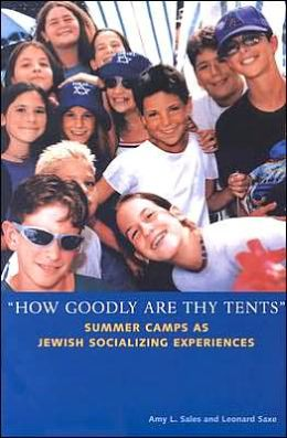 How Goodly are Thy Tents: Summer Camps as Jewish Socializing Experiences