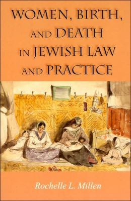 Women, Birth, and Death in Jewish Law and Practice