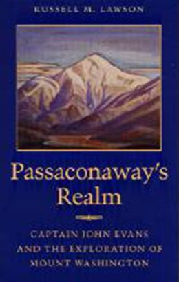 Passaconaway's Realm: Captain John Evans and the Exploration of Mount Washington