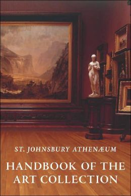 St. Johnsbury Athenaeum: Handbook of the Art Collection