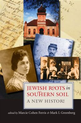 Jewish Roots in Southern Soil: A New History