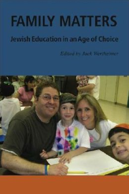Family Matters: Jewish Education in an Age of Choice