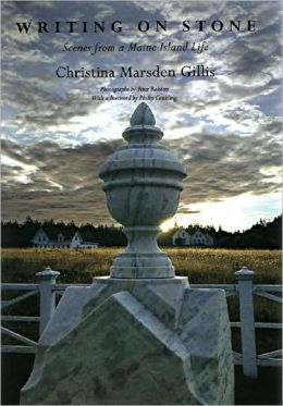Writing on Stone: Scenes from a Maine Island Life: Photographs by Peter Ralston: With a Foreword by Philip W. Conkling