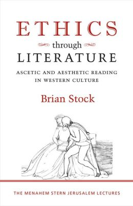 Ethics through Literature: Ascetic and Aesthetic Reading in Western Culture