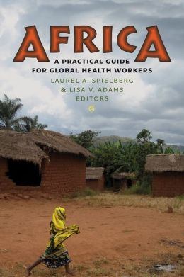 Africa: A Practical Guide for Global Health Workers