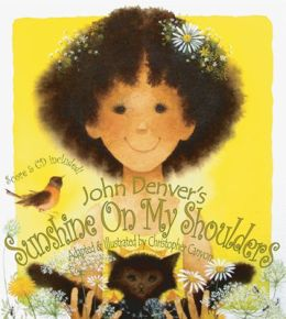 Sunshine on My Shoulders (John Denver & Kids Books Series)