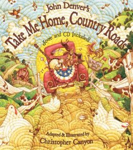 John Denver's Take Me Home, Country Roads (John Denver & Kids Book Series)