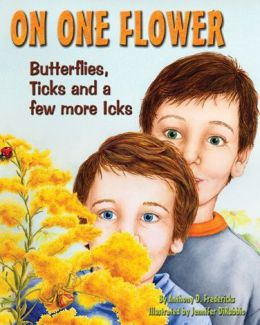 On One Flower: Butterflies, Ticks and a Few More Icks