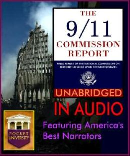 9/11 Commission Report: Complete and Unabridged