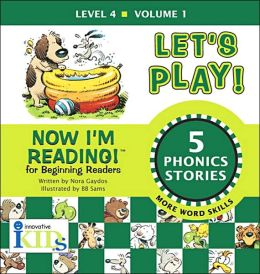Now I'm Reading!: Let's Play! - volume 1: Level 4
