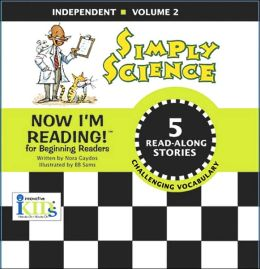 Now I'm Reading!: Simply Science - Independent - Volume 2