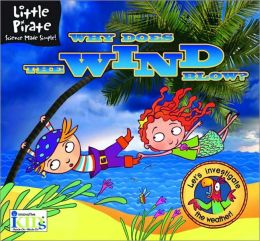 Little Pirate: Why Does the Wind Blow? Science Made Simple!