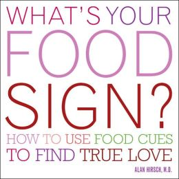 What's Your Food Sign?: How to Use Food Clues to Find Lasting Love