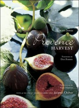 Provence Harvest: With 40 Recipes by Award-Winning Chef Jacques Chibois