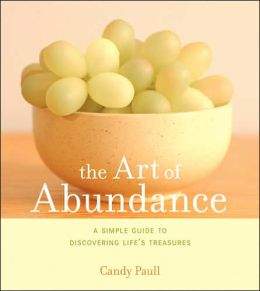 The Art of Abundance: A Simple Guide to Discovering Life's Treasures