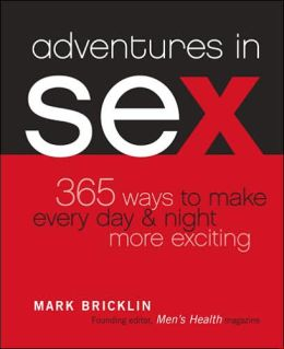 Adventures in Sex: 365 Ways to Make Every Day and Night More Exciting