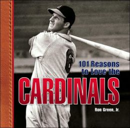 101 Reasons to Love the Cardinals