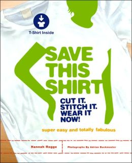 Save This Shirt: Cut It, Stitch It, Wear It Now!