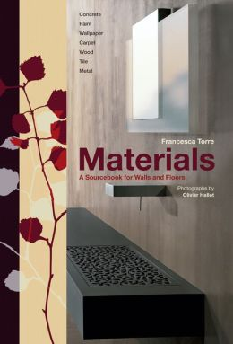 Materials: A Sourcebook for Walls and Floors