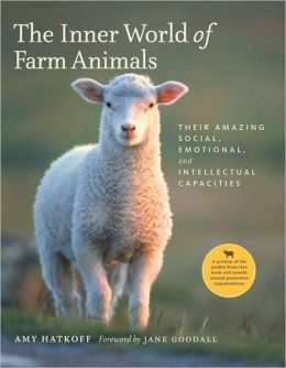 Inner World of Farm Animals: Their Amazing Social, Emotional, And Intellectual Capacities