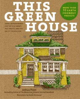 This Green House: Home Improvements for the Eco-Smart, the Thrifty, and the Do-It-Yourselfer
