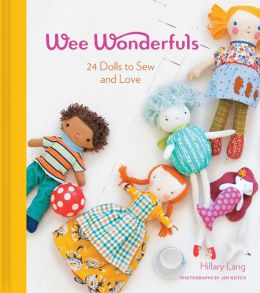 Wee Wonderfuls: 24 Dolls to Sew and Love