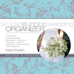 Simple Stunning Wedding Organizer, Revised Edition: Planning Your Perfect Celebration