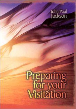 Preparing for Your Visitation
