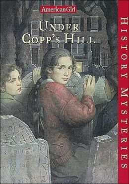 Under Copp's Hill (American Girl History Mysteries Series #8)