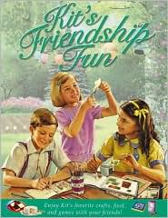 Kit's Friendship Fun: Enjoy Kit's Favorite Crafts, Food, and Games with Your Friends!