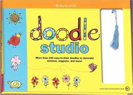 Doodle Studio: More Than 100 Easy-to-Draw Doodles to Decorate Stickers, Magnets and More! (American Girl Library Series)