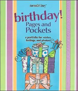 Birthday Pages and Pockets a Memory Book (American Girl Library)