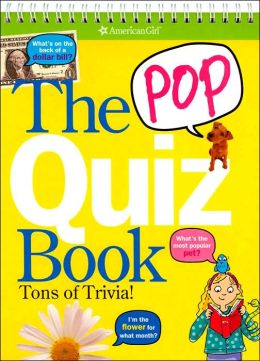 The Pop Quiz Book: Tons of Trivia! (American Girl Library Series)